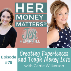 HMM 78: Creating Experiences and Tough Money Love With Carrie Wilkerson