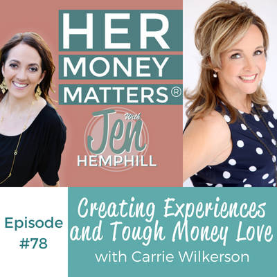 HMM 78 - Creating Experiences and Tough Money Love With Carrie Wilkerson