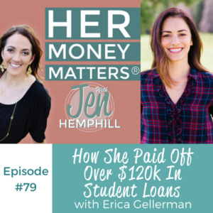 HMM 79: How She Paid Off Over $120k In Student Loans With Erica Gellerman