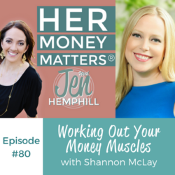 HMM 80: Working Out Your Money Muscles With Shannon McLay