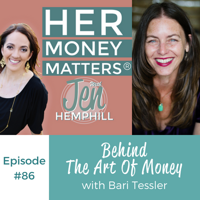 HMM 86: Behind The Art Of Money With Bari Tessler