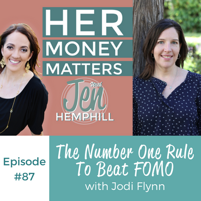 HMM 87: The Number One Rule To Beat FOMO With Jodi Flynn