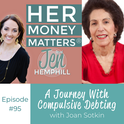 HMM 95: A Journey With Compulsive Debting With Joan Sotkin