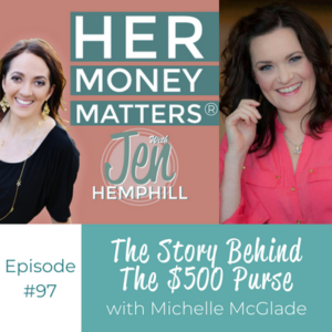 HMM 97: The Story Behind The $500 Purse With Michelle McGlade