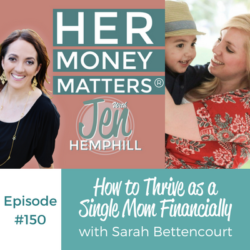 HMM 150: How to Thrive as a Single Mom Financially With Sarah Bettencourt