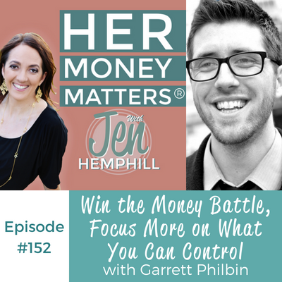 HMM 152: Win the Money Battle, Focus More on What You Can Control with Garrett Philbin