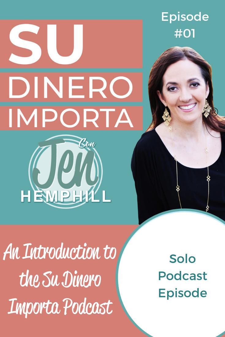 SDI 1: An Introduction to the Su Dinero Importa Podcast