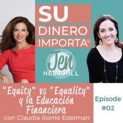 """SDI 2: """"Equity"""" vs """"Equality"""" y la Educación Financiera con Claudia Romo Edelman"""
