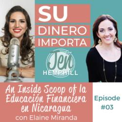 SDI 3: An Inside Scoop of la Educación Financiera en Nicaragua con Elaine Miranda