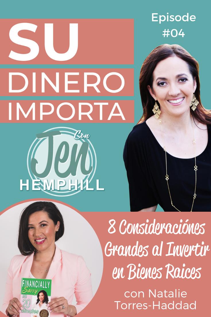 SDI 4: 8 Consideraciónes Grandes al Invertir en Bienes Raices con Natalie Torres-Hadaad