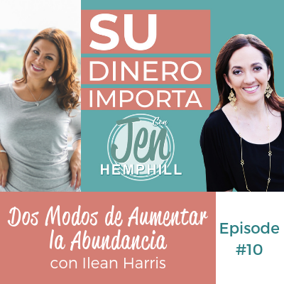 SDI 10: Dos Modos de Aumentar la Abundancia con Ilean Harris