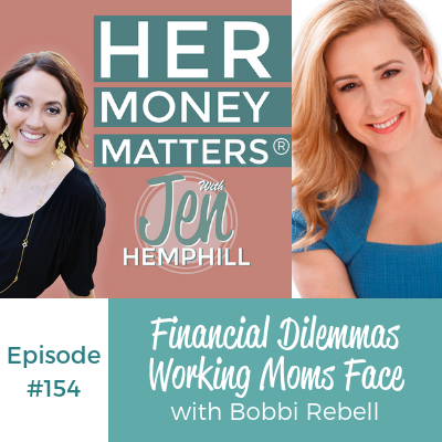 HMM 154: Financial Dilemmas Working Moms Face with Bobbi Rebell