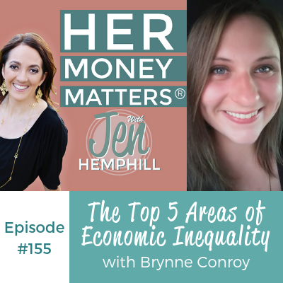 HMM 155: The Top 5 Areas of Economic Inequality with Brynne Conroy
