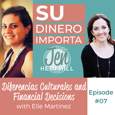 SDI 7: Diferencias Culturales and Financial Decisions With Elle Martinez