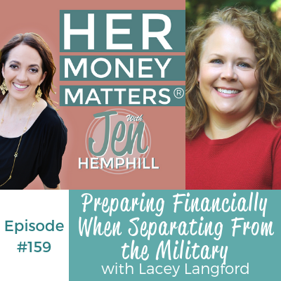 HMM 159: Preparing Financially When Separating From the Military With Lacey Langford