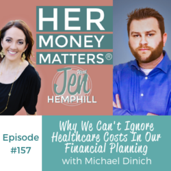 Why We Can't Ignore Health Care Costs In Our Financial Planning With Michael Dinich | HMM 157