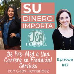 SDI 13: De Pre-Med a Una Carrera en Financial Services con Gaby Hernández