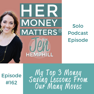 HMM 162: My Top 3 Money Saving Lessons From Our Many Moves