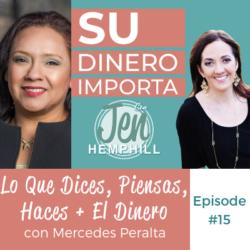 SDI 15: Lo Que Dices, Piensas, Haces + El Dinero con Mercedes Peralta