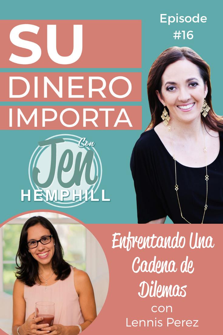 SDI 16: Enfrentando Una Cadena de Dilemas con Lennis Perez