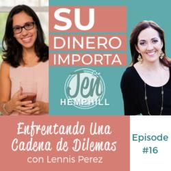 SDI 16 - Enfrentando Una Cadena de Dilemas con Lennis Perez