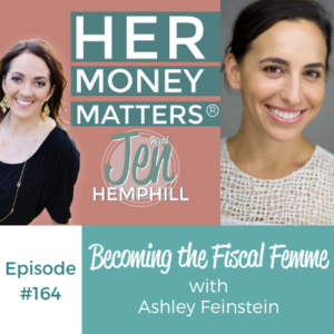 HMM 164: Becoming the Fiscal Femme with Ashley Feinstein