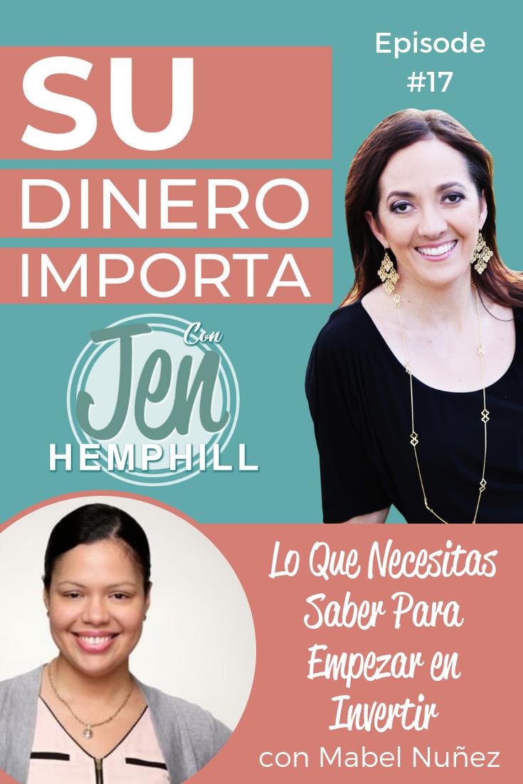 SDI 17: Lo Que Necesitas Saber Para Empezar en Invertir con Mabel Nuñez