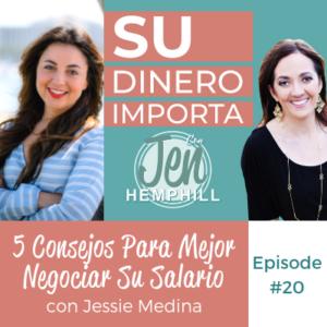 SDI 20: 5 Consejos Para Mejor Negociar Su Salario Con Jessie Medina