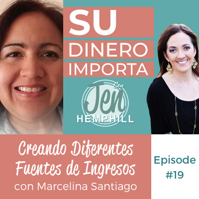 SDI 19: Creando Diferentes Fuentes de Ingresos con Marcelina Santiago
