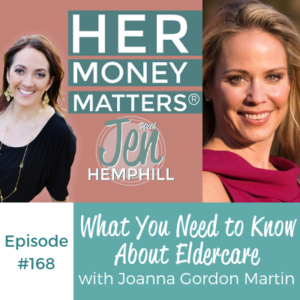 HMM 168: What You Need to Know About Eldercare with Joanna Gordon Martin