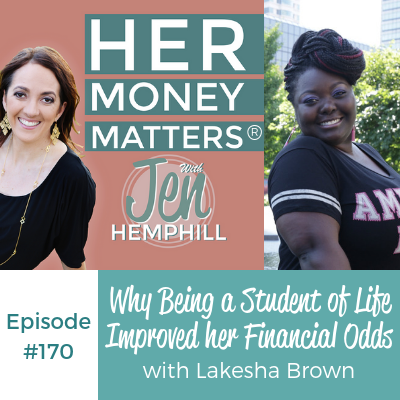 HMM 170: Why Being a Student of Life Improved her Financial Odds with Lakesha Brown