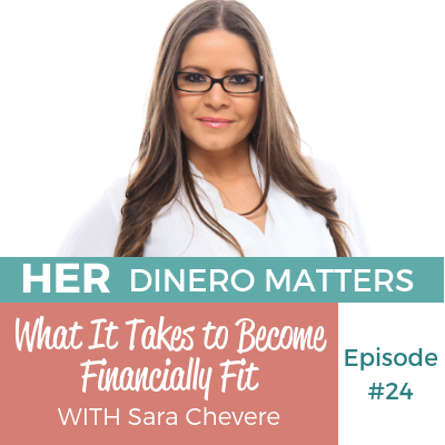 HDM 24: What It Takes to Become Financially Fit with Sara Chevere