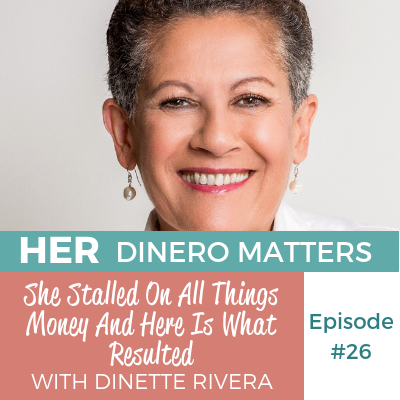 HDM 26: She Stalled On All Things Money And Here Is What Resulted With Dinette Rivera