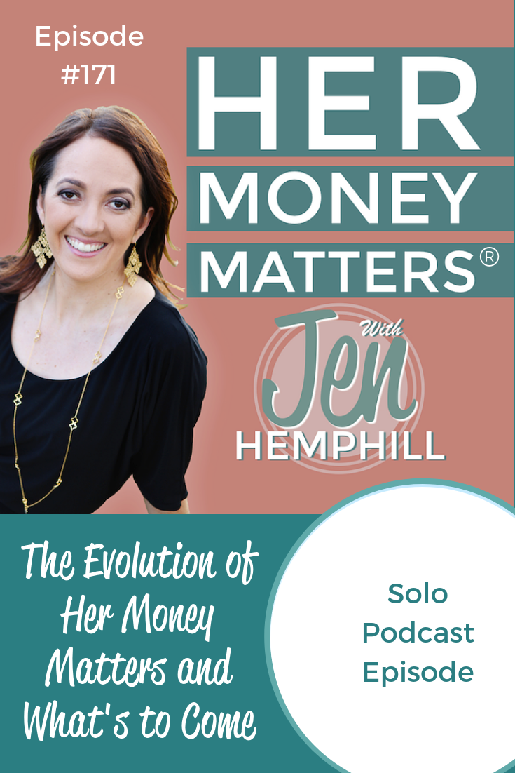 HMM 171: The Evolution of Her Money Matters and What's to Come