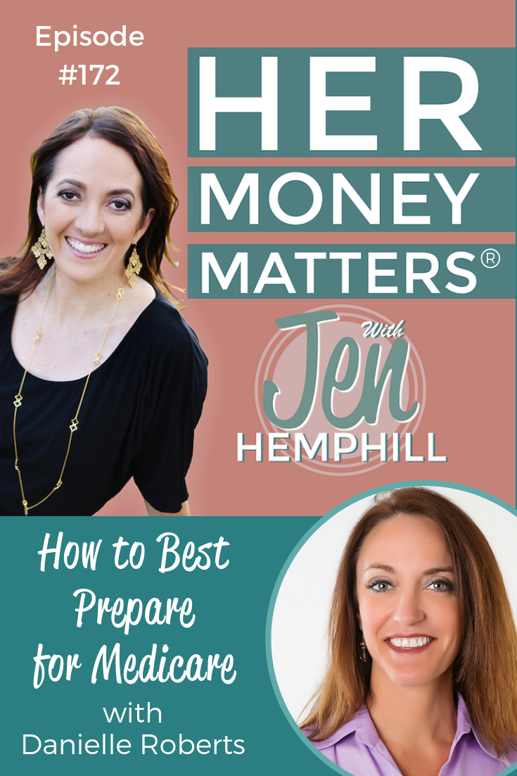 HMM 172: How to Best Prepare for Medicare With Danielle Roberts