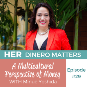 HDM 29: A Multicultural Perspective of Money with Minué Yoshida