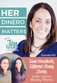 HDM 28: Same Household, Different Money Stories With Latina Money Moms