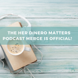 The Her Dinero Podcast Merge is Official