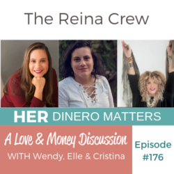 HDM 176: The Reina Crew Discusses Love & Money (with Wendy, Elle, Cristina)