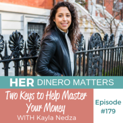 HDM 179: Two Keys to Help Master Your Money With Kayla Nedza