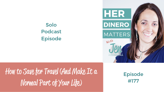 HDM 177: How to Save for Travel (And Make It a Normal Part of Your Life)
