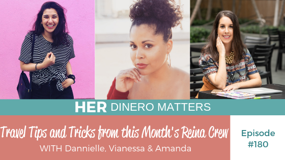 HDM 180: Travel Tips and Tricks from this Month's Reina Crew (with Dannielle, Vianessa & Amanda)