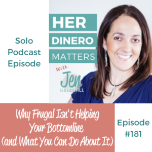 HDM 181: Why Frugal Isn't Helping Your Bottomline (and What You Can Do About It)