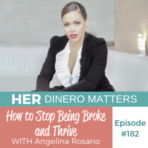HDM 182: How to Stop Being Broke and Thrive with Angelina Rosario