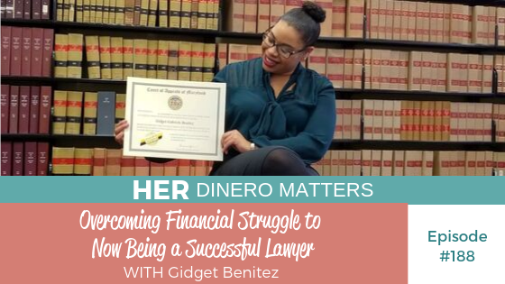 HDM 188: Overcoming Financial Struggle to Now Being a Successful Lawyer with Gidget Benitez