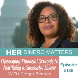 HDM 88: Overcoming Financial Struggle to Now Being a Successful Lawyer with Gidget Benitez