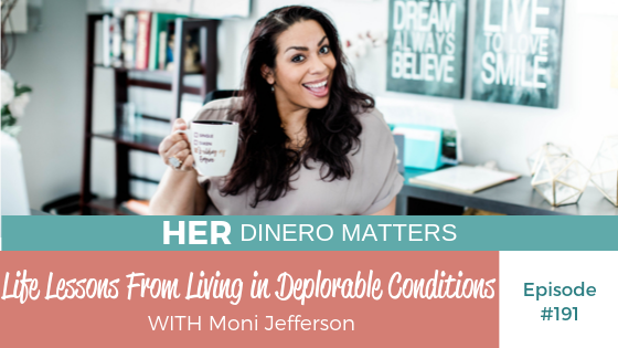 HDM 191: Life Lessons From Living in Deplorable Conditions with Moni Jefferson