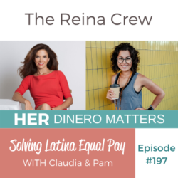 HDM 197: Solving Latina Equal Pay, a Reina Crew Discussion (1)