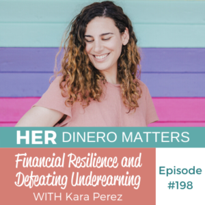 HDM 198: Financial Resilience and Defeating Underearning with Kara Perez