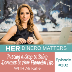 HDM 202: Putting a Stop to Being Dormant in Your Financial Life with Ali Kafie
